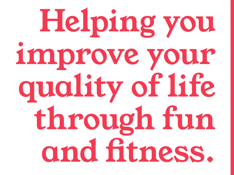 Quoted Text: Helping you improve your quality of life through fun and fitness.